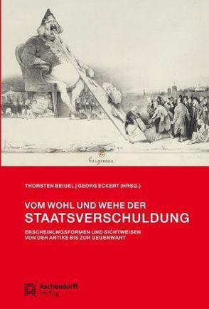 Vom Wohl und Wehe der Staatsverschuldung von Beigel,  Thorsten, Eckert,  Georg
