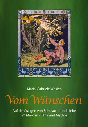 Vom Wünschen von Wosien,  Maria-Gabriele
