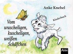 Vom wuscheligen, kuscheligen, weißen Schäfchen von Knebel,  Anke