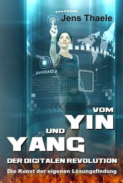 Vom Yin und Yang der digitalen Revolution von Thaele,  Jens