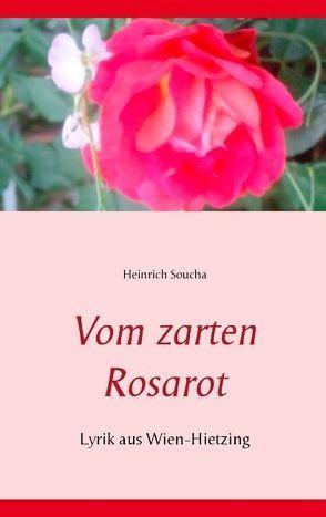 Vom zarten Rosarot von Soucha,  Heinrich