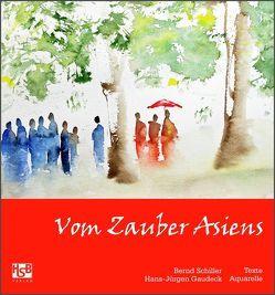 Vom Zauber Asiens von Gaudeck,  Hans-Jürgen, Schiller,  Bernd