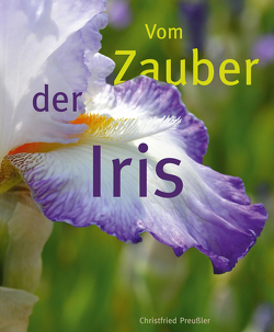 Vom Zauber der Iris von Preussler,  Christfried