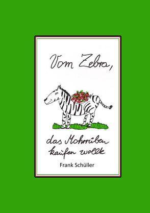 Vom Zebra von Conrady,  Franziska, Schüller,  Frank