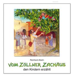 Vom Zöllner Zachäus den Kindern erzählt von Abeln,  Reinhard, Walther,  Franz Gabriel