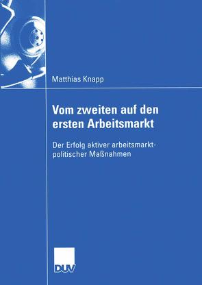 Vom zweiten auf den ersten Arbeitsmarkt von Knapp,  Matthias, Kromphardt,  Prof. Dr. Jürgen