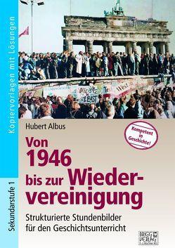 Von 1946 bis zur Wiedervereinigung von Albus,  Hubert