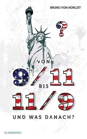 Von 9/11 bis 11/9 und was danach? von Von Nünlist,  Bruno