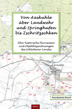 Von Aaskuhle über Landwehr und Springhufen bis Zschritzschken von Freundeskreis Zliuuini,  Freundeskreis