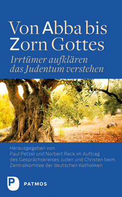 Von Abba bis Zorn Gottes von Petzel,  Paul, Reck,  Norbert, Zentralkomitee der Deutschen Katholiken