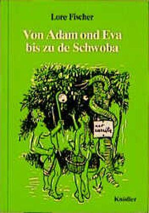 Von Adam und Eva bis zu de Schwoba von Fischer,  Lore