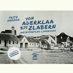 Von Aderklaa bis Zlabern von Herzog,  Fritz, Waberer,  Gabriela