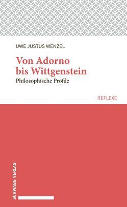 Von Adorno bis Wittgenstein von Wenzel,  Uwe Justus