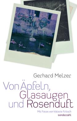 Von Äpfeln, Glasaugen und Rosenduft von Fritsch,  Valerie, Melzer,  Gerhard, Schuh,  Franz