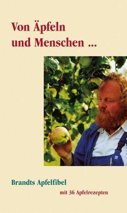 Von Äpfeln und Menschen von Brandt,  Eckhart