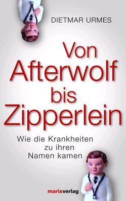 Von Afterwolf bis Zipperlein von Urmes,  Dietmar