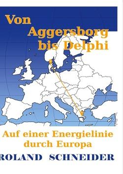 Von Aggersborg bis Delphi von Schneider,  Roland