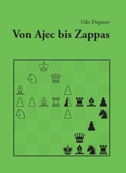Von Ajec bis Zappas von Degener,  Udo