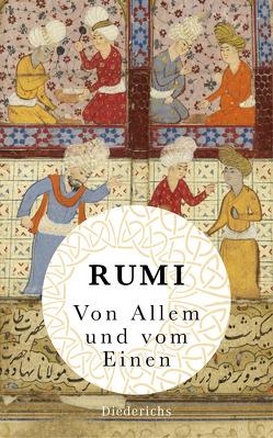 Von Allem und vom Einen von Rumi,  Dschelaladdin, Schimmel,  Annemarie