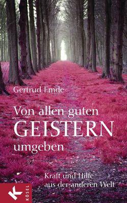Von allen guten Geistern umgeben von Emde,  Gertrud