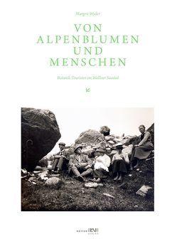 Von Alpenblumen und Menschen von Wyder,  Margrit