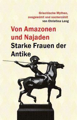 Von Amazonen und Najaden von Christina,  Lang