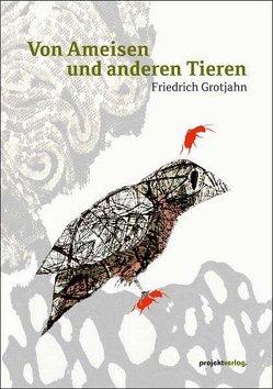 Von Ameisen und anderen Tieren von Grotjahn,  Friedrich