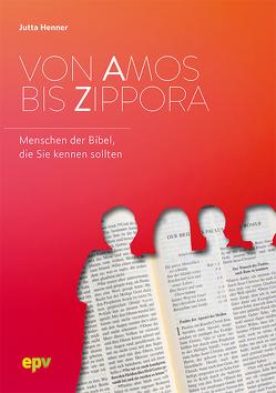 Von Amos bis Zippora von Henner,  Jutta