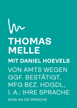 Von Amts wegen ggf. bestätigt, mfG bez. hdgdl, i. A. Ihre Sprache von Melle,  Thomas