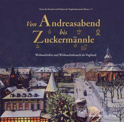 Von Andreasabend bis Zuckermännle von Färber,  Katrin, Fröhlich,  Horst, Verein der Freunde und Förderer des Vogtlandmuseums Plauen e. V.