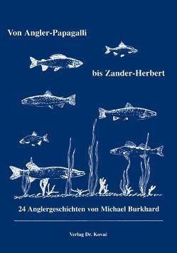 Von Angler-Papagalli bis Zander-Herbert von Burkhard,  Michael