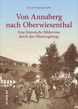 Von Annaberg nach Oberwiesenthal von Blaschke,  Eva, Große Kreisstadt Annaberg-Buchholz Städtische Museen,  Wolfgang