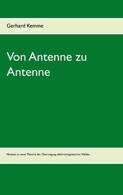 Von Antenne zu Antenne von Kemme,  Gerhard