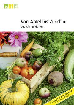 Von Apfel bis Zucchini – Das Jahr im Garten von Planer,  Jörg