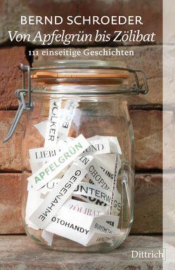 Von Apfelgrün bis Zölibat von Schroeder,  Bernd