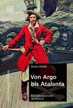 Von Argo bis Atalanta von Bötefür,  Markus
