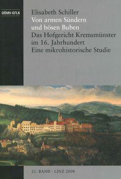 Von armen Sündern und bösen Buben – Das Hofgericht Krebsmünster im 16. Jahrhundert von Schiller,  Elisabeth