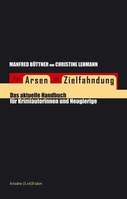 Von Arsen bis Zielfahndung von Büttner,  Manfred, Lehmann,  Christine