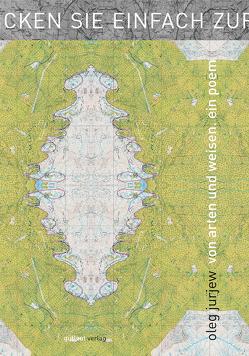 Von Arten und Weisen. Ein Poem von Jurjew,  Oleg, Stripling,  Robert, Wagener,  Michael