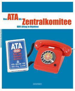 Von Ata bis Zentralkomitee von Kulturhistorisches Museum Rostock