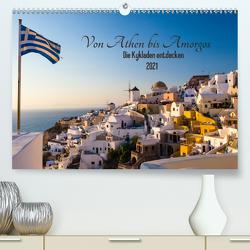 Von Athen bis Amorgos – Die Kykladen entdecken (Premium, hochwertiger DIN A2 Wandkalender 2021, Kunstdruck in Hochglanz) von Webeler,  Janita