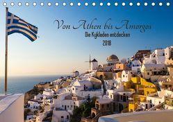 Von Athen bis Amorgos – Die Kykladen entdecken (Tischkalender 2018 DIN A5 quer) von Webeler,  Janita
