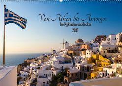 Von Athen bis Amorgos – Die Kykladen entdecken (Wandkalender 2018 DIN A2 quer) von Webeler,  Janita