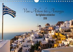 Von Athen bis Amorgos – Die Kykladen entdecken (Wandkalender 2018 DIN A4 quer) von Webeler,  Janita