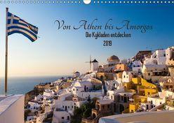 Von Athen bis Amorgos – Die Kykladen entdecken (Wandkalender 2019 DIN A3 quer) von Webeler,  Janita