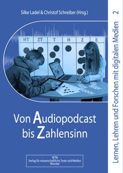 Von Audiopodcast bis Zahlensinn von Ladel,  Silke, Schreiber,  Christof