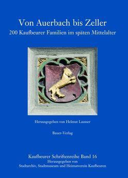 Von Abele bis Zoller von Heimatverein Kaufbeuren, Lausser,  Helmut, Stadtarchiv Kaufbeuren, Stadtmuseum Kaufbeuren