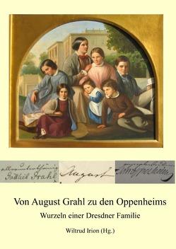 Von August Grahl zu den Oppenheims von Irion,  Wiltrud
