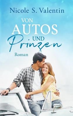 von Autos und Prinzen von Valentin,  Nicole S.