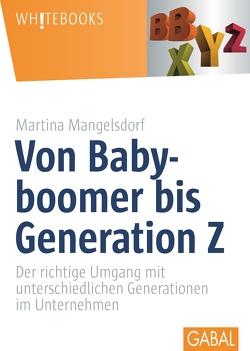 Von Babyboomer bis Generation Z von Mangelsdorf,  Martina